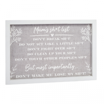 Mum's Sh*t List Plaque